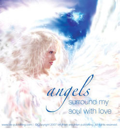 Angels surround my soul with love.