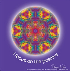 I focus on the positive.