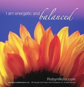 I am energetic and balanced.